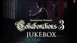 Full Album: Collaborations 3 | Sukshinder Shinda | Latest Punjabi Songs 2014