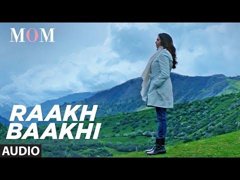 Raakh Baakhi Full Audio Song    MOM   Sridevi Kapo