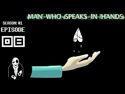 GASTER'S SOUL | Man Who Speaks in Hands | Episode 8