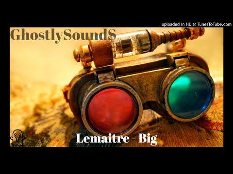 Lemaitre - Big