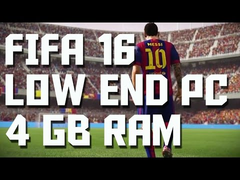FIFA 16 On 4 GB RAM [Low End PC]