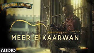 Nonton Meer E Kaarwan Full Audio Song   Lucknow Central   Farhan  Diana  Gippy   Amit  Neeti  Rochak Film Subtitle Indonesia Streaming Movie Download