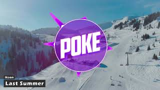 Ikson - Last Summer (Poke Intro 2018)