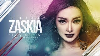 Video Zaskia - Tak Setia (Official Radio Release) MP3, 3GP, MP4, WEBM, AVI, FLV Mei 2019