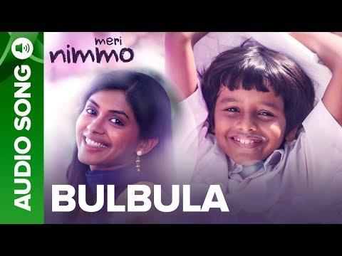 BulBula - Full Audio Song   Meri Nimmo Movie 2018   Anjali Patil   Paroma Dasgupta   Aanand L. Rai