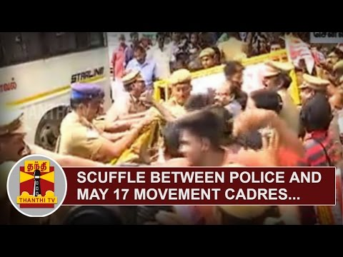 Scuffle-between-Police-and-May-17-Movement-Cadres-Thanthi-TV