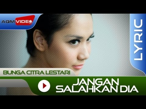 Bunga Citra Lestari - Jangan Salahkan Dia | Official Lyric Video Mp3