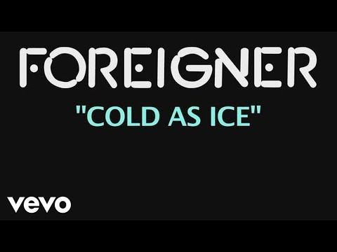 Cold as Ice (1977) (Song) by Foreigner