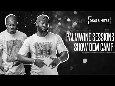 PALM WINE SESSIONS - SHOW DEM CAMP w/ Funibi ,Boj, Poe, Idris King, Ajebutter 22 & Lady Donli