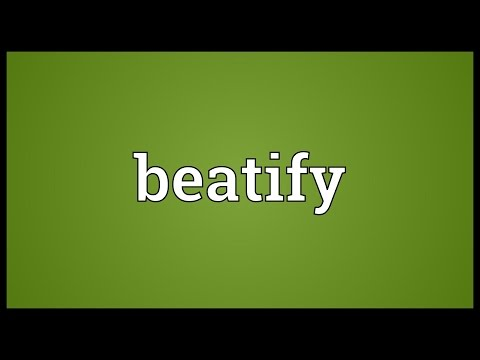 Beatify Meaning