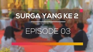 Nonton Surga Yang Ke 2 - Episode 03 Film Subtitle Indonesia Streaming Movie Download
