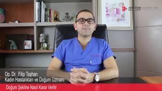 Op.Dr. Filip Taşhan - Doğum Şekline Nasıl Karar Verilir