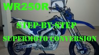 9. Yamaha WR250R to WR250X Supermoto Conversion - Step by Step