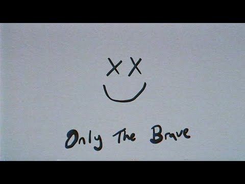 Louis Tomlinson - Only The Brave (Official Lyric Video)