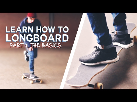 LEARN HOW TO LONGBOARD: The Basics