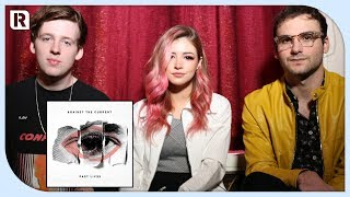 Video Against The Current - 'Past Lives' Track By Track MP3, 3GP, MP4, WEBM, AVI, FLV Oktober 2018