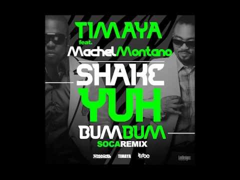 Timaya feat. Machel Montano – Shake Yuh Bum Bum (Official Soca Remix) | (Soca 2014)