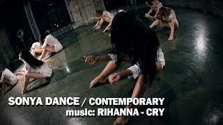 Sonya Dance / Contemporary / Rihanna - Cry