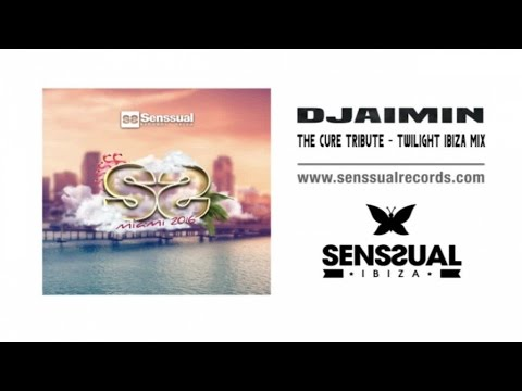 Djaimin - The Cure tribute - Twilight Ibiza Mix
