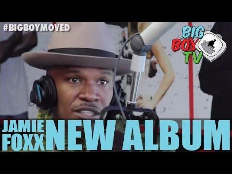 Jamie Foxx Discusses His New Album | BigBoyTV