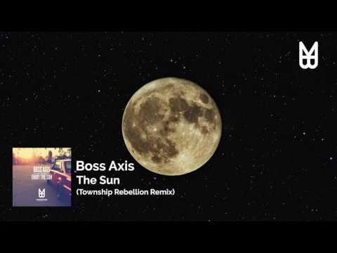 Boss Axis - Sun (Township Rebellion Remix)
