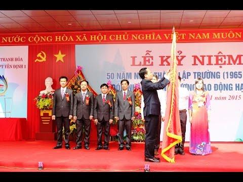 Lễ kỷ niệm 50 năm ngày thành lập trường THPT Yên Định 1 (1965-2015)
