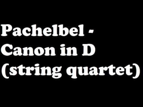Pachelbel - Canon in D (string quartet)