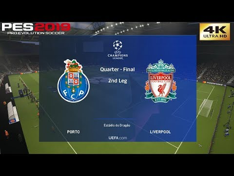 PES 2019 (PC) FC Porto Vs Liverpool | UEFA CHAMPIONS LEAGUE QUARTER FINAL | 17/4/2019 | 4K 60FPS
