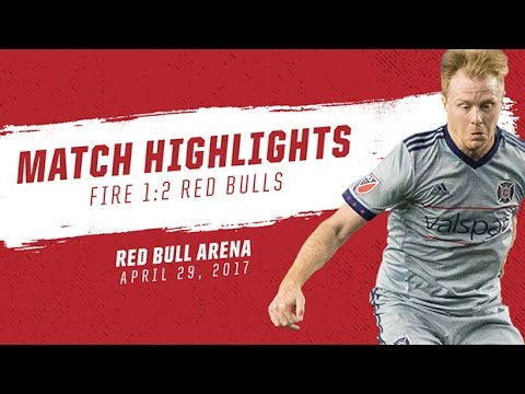 Video: Match Highlights | New York Red Bulls 2:1 Chicago Fire | April 29, 2017