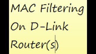 MAC Filtering on D-LINK wireless routers