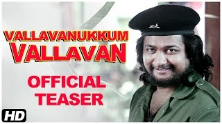 Vallavanukkum Vallavan Official Teaser