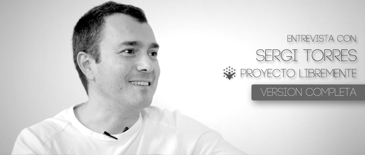 Sergi Torres - Entrevista de Proyecto LibreMente