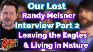 <b>Randy Meisner</b> Talks About His Need To Leave The Eagles