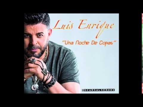 Letra Una Noche de Copas Luis Enrique