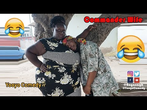 Commander Wife😂😂😂 -  Yooyo Comedy - Episode 49(latest Ghanaian Comedy)
