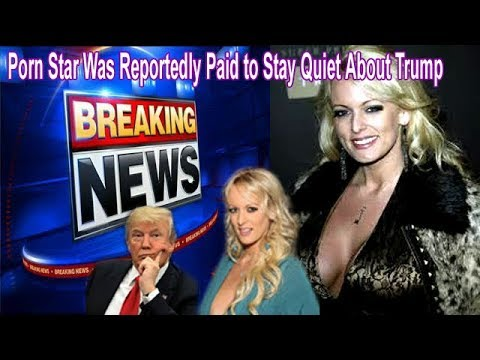 Porn Star Was Reportedly Paid to Stay Quiet About Trump