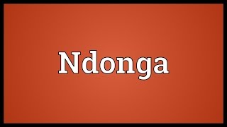 Video shows what Ndonga means. A Bantu language spoken by the residents of Ovamboland in Namibia and in some parts of Angola.. Ndonga Meaning.