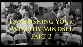 Week 8 – Establish Your Wealthy Mindset Pt 2