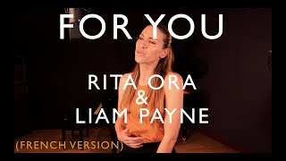 Video FOR YOU ( FRENCH VERSION ) RITA ORA, LIAM PAYNE ( FIFTY SHADES FREED ) SARA'H COVER download in MP3, 3GP, MP4, WEBM, AVI, FLV January 2017