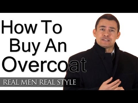 How To Buy An Overcoat - Man's Guide To Overcoats Topcoats Greatcoats - Stylish Winter Clothing Men