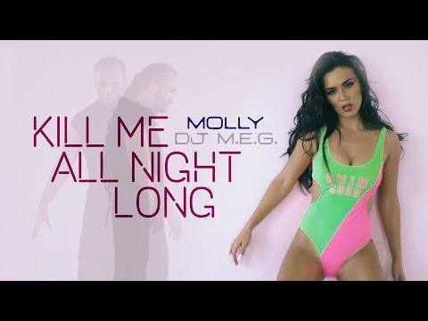 DJ M.E.G. feat. Holy Molly – Kill Me All Night Long