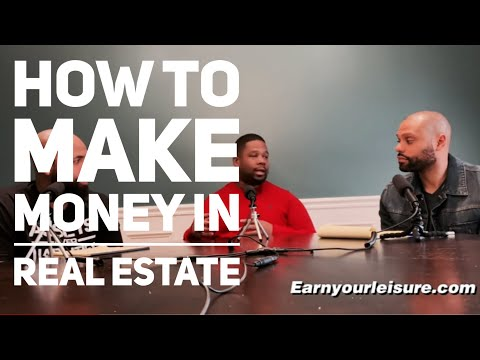 EARN YOUR LEISURE INTERVIEW:HOW TO MAKE MONEY IN REAL ESTATE