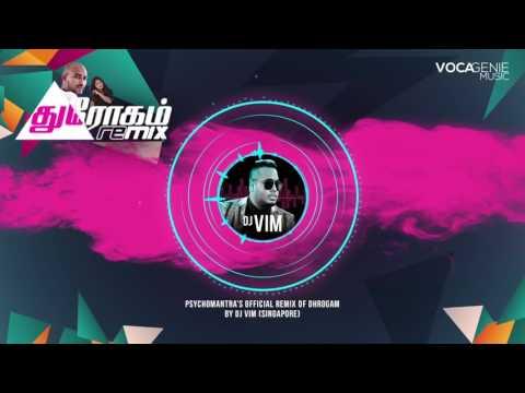 Dhrogam - Official Remix by DJ VIM (Singapore)