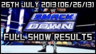 WWE SMACKDOWN 7/26/13 WWE FRIDAY NIGHT SMACKDOWN July 26 2013 Full Show Results SMACKDOWN 26/7/13