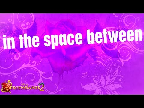 Space Between (Lyric Video) [OST by Dove Cameron, Sofia Carson]