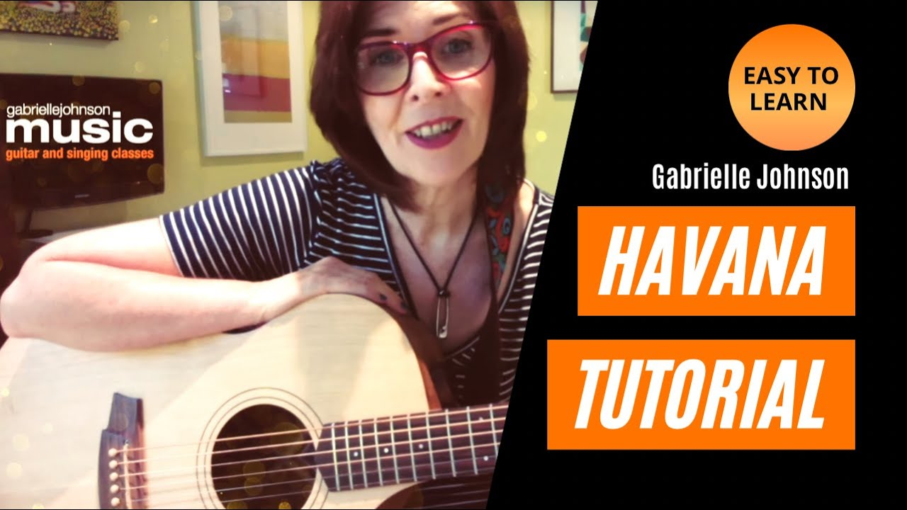 Havana – EASY GUITAR TUTORIAL BEGINNERS – Gabrielle Johnson Music