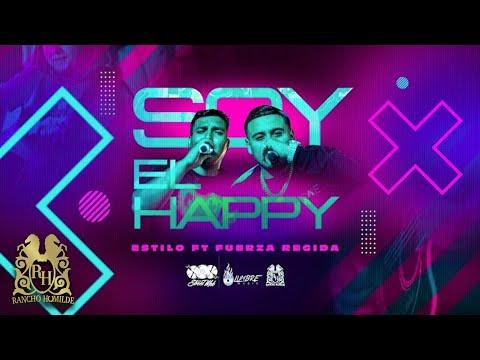 Estilo x Fuerza Regida - Soy El Happy [Official Video]