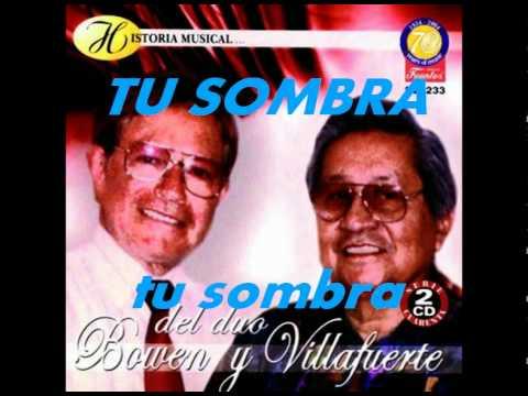 TU SOMBRA.- Bowen y Villafuerte