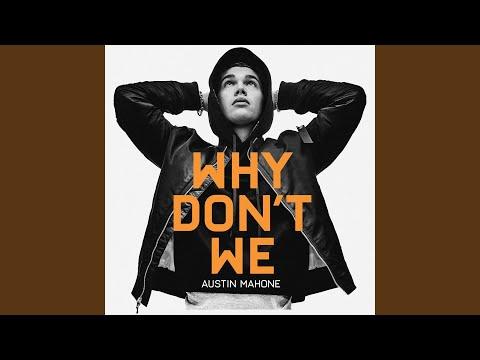 Austin Mahone Why Don't We