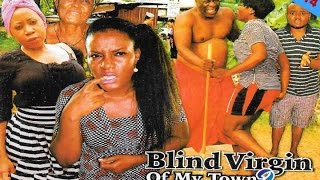 Blind Virgin Of My Town 2 - Latest Nollywood Movies